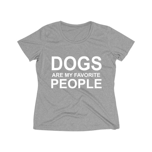 DOGS ARE MY FAVORITE PEOPLE WOMEN'S WICKING TEE