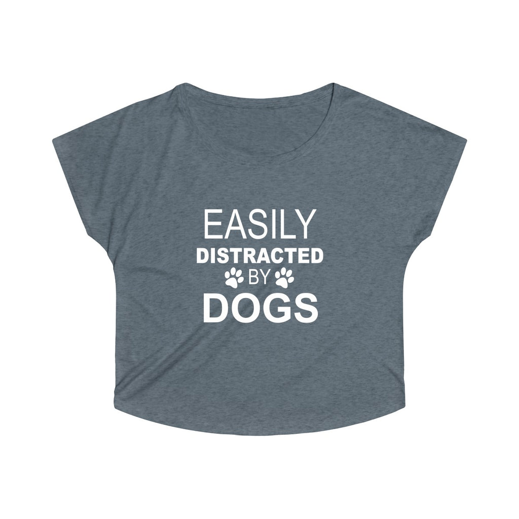 EASILY DISTRACTED BY DOGS WOMEN'S TRI-BLEND LOOSE FIT TEE