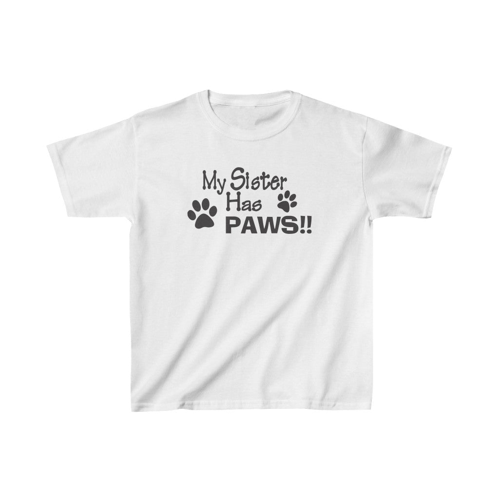 MY SISTER HAS PAWS KIDS HEAVY COTTON TEE DOG LOVER CHILD CHILDREN BROTHER SISTER SIBLINGS PAWS
