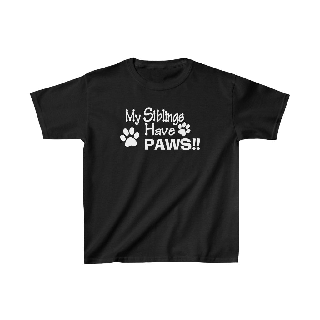 MY SIBLINGS HAVE PAWS KIDS HEAVY COTTON TEE DOG LOVER CHILD CHILDREN BROTHER SISTER SIBLINGS PAWS