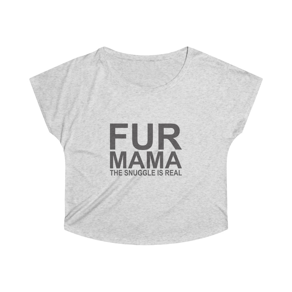 FUR MAMA THE SNUGGLE IS REAL WOMEN'S TRI-BLEND LOOSE FIT TEE