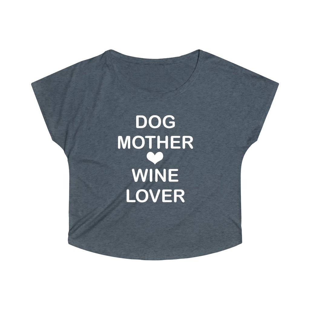 DOG MOTHER WINE LOVER WOMEN'S TRI-BLEND LOOSE FIT TEE