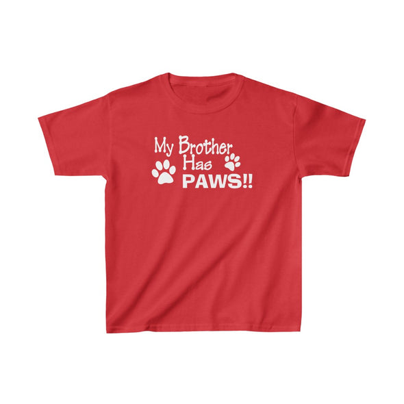 MY BROTHER HAS PAWS KIDS HEAVY COTTON TEE DOG LOVER CHILD CHILDREN BROTHER SISTER SIBLINGS PAWS