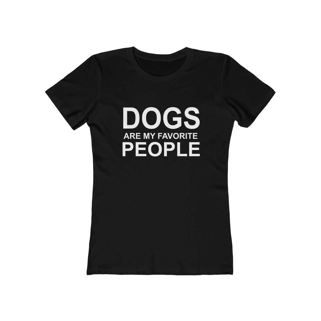 Dogs are my favorite people boyfriend tee for women for dog lovers and dog moms black - Mucho Poocho