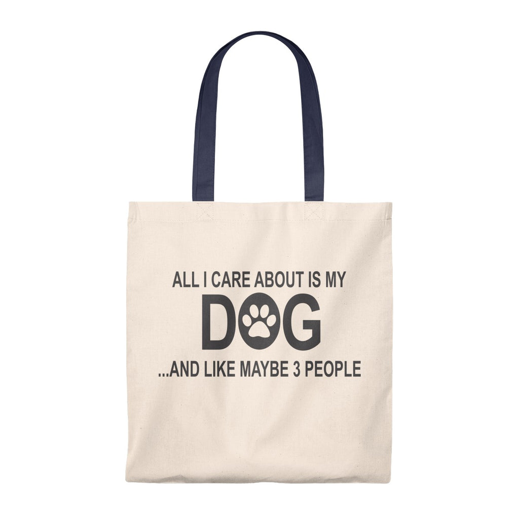 ALL I CARE ABOUT IS MY DOG AND LIKE MAYBE 3 PEOPLE VINTAGE TOTE BAG