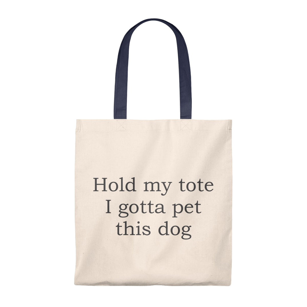 HOLD MY TOTE I GOTTA PET THIS DOG VINTAGE TOTE BAG