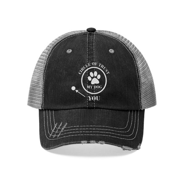 CIRCLE OF TRUST MY DOG YOU DISTRESSED TRUCKER HAT