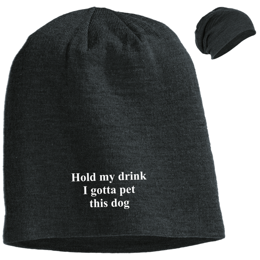 HOLD MY DRINK I GOTTA PET THIS DOG SLOUCH BEANIE
