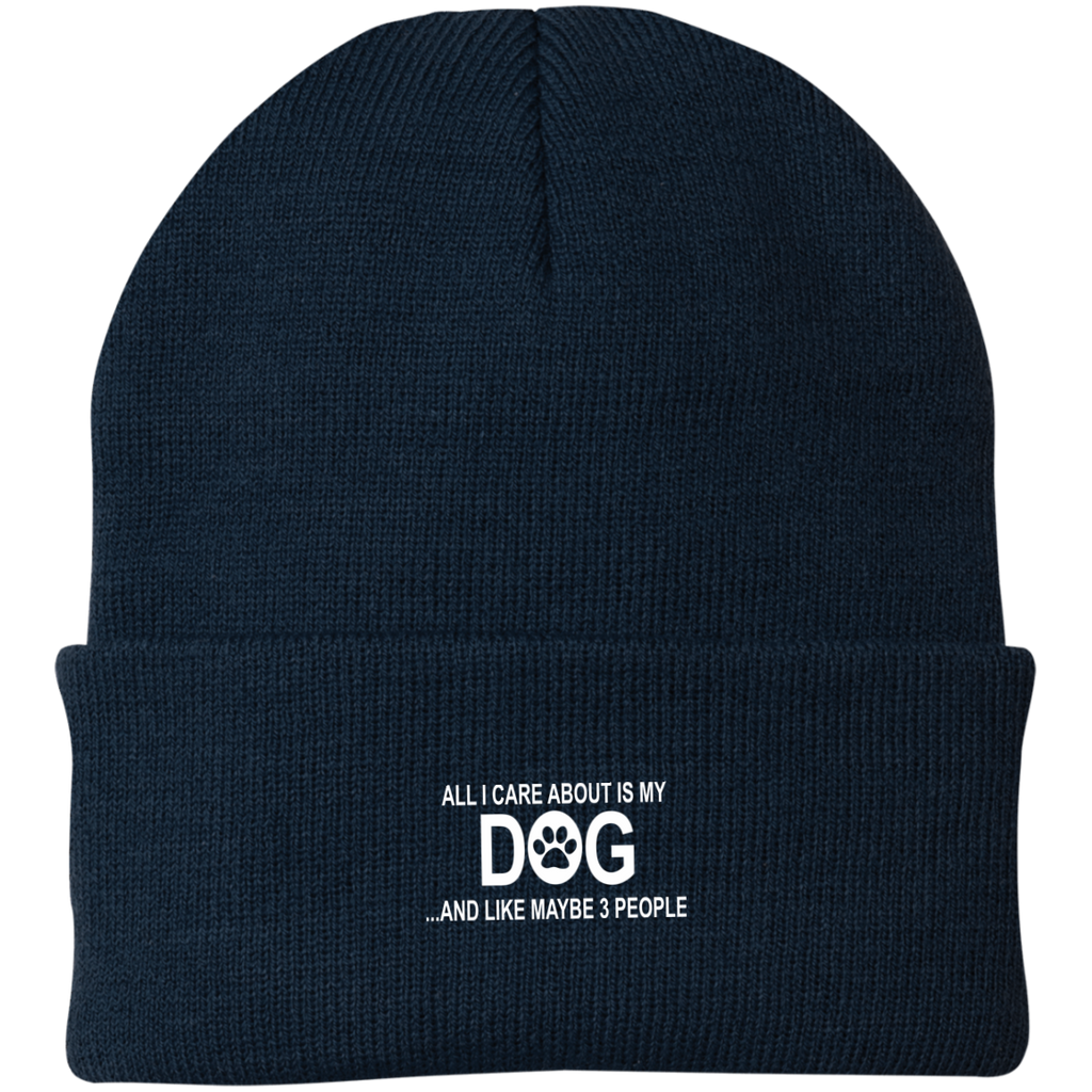 ALL I CARE ABOUT IS MY DOG AND LIKE MAYBE 3 PEOPLE KNIT CAP