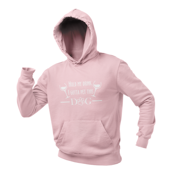 HOLD MY DRINK I GOTTA PET THIS DOG 2 HEAVY UNISEX HOODIE DOG LOVER CLOTHING APPAREL
