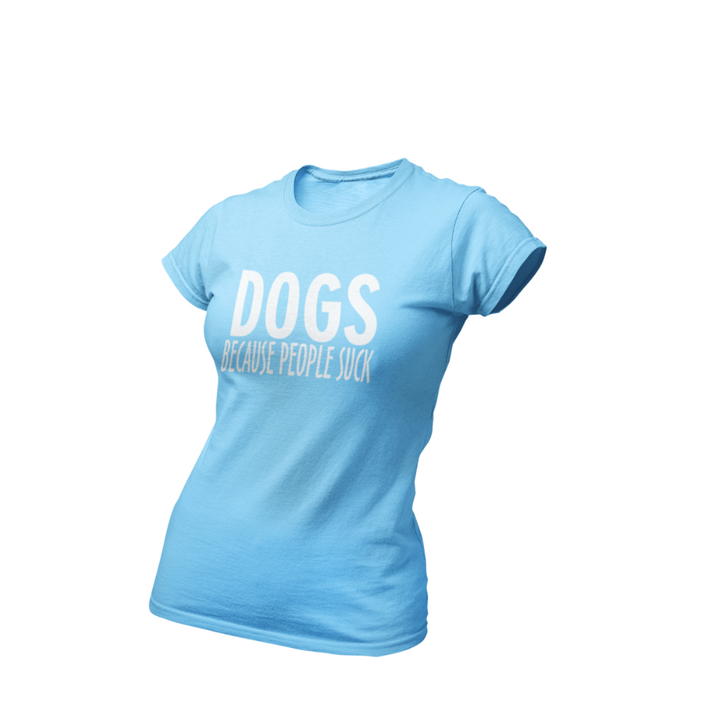 DOGS BECAUSE PEOPLE SUCK BOYFRIEND TEE Apparel dog lover t shirt women's