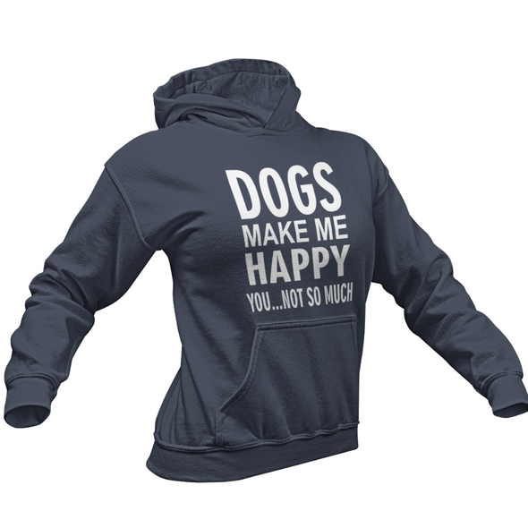 DOGS MAKE ME HAPPY YOU NOT SO MUCH COLLEGE FIT WOMEN'S HOODIE MUCHO POOCHO APPAREL DOG LOVER DOGS