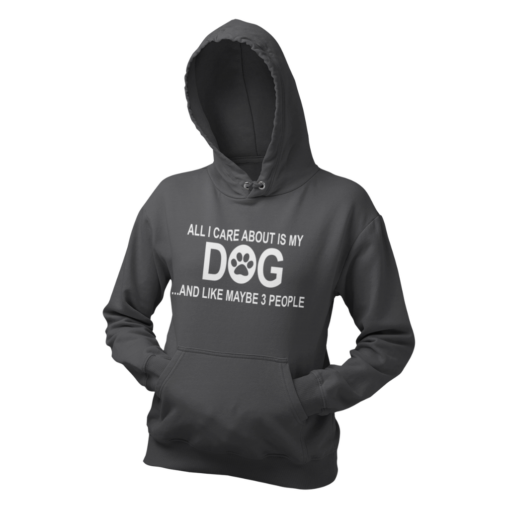 ALL I CARE ABOUT IS MY DOG AND LIKE 3 PEOPLE COLLEGE FIT WOMEN'S HOODIE DOG LOVER APPAREL MUCHO POOCHO