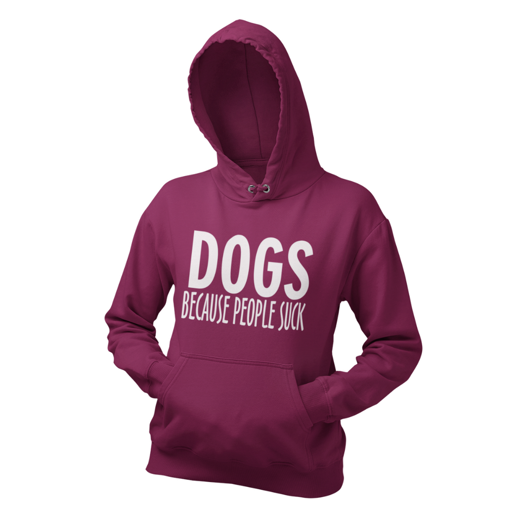 DOGS BECAUSE PEOPLE SUCK COLLEGE FIT WOMEN'S HOODIE Dog Lover apparel mucho poocho