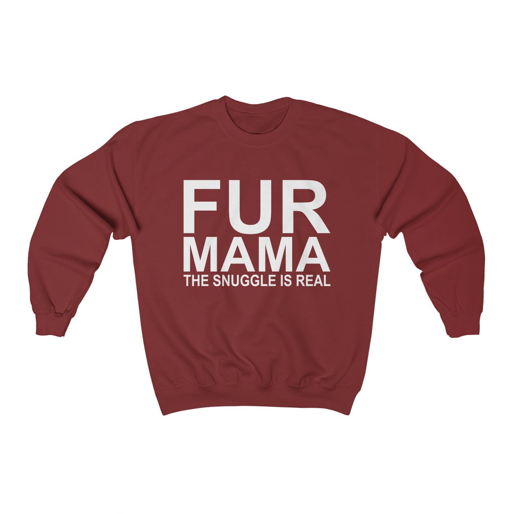 FUR MAMA THE SNUGGLE IS REAL UNISEX CREWNECK SWEATSHIRT