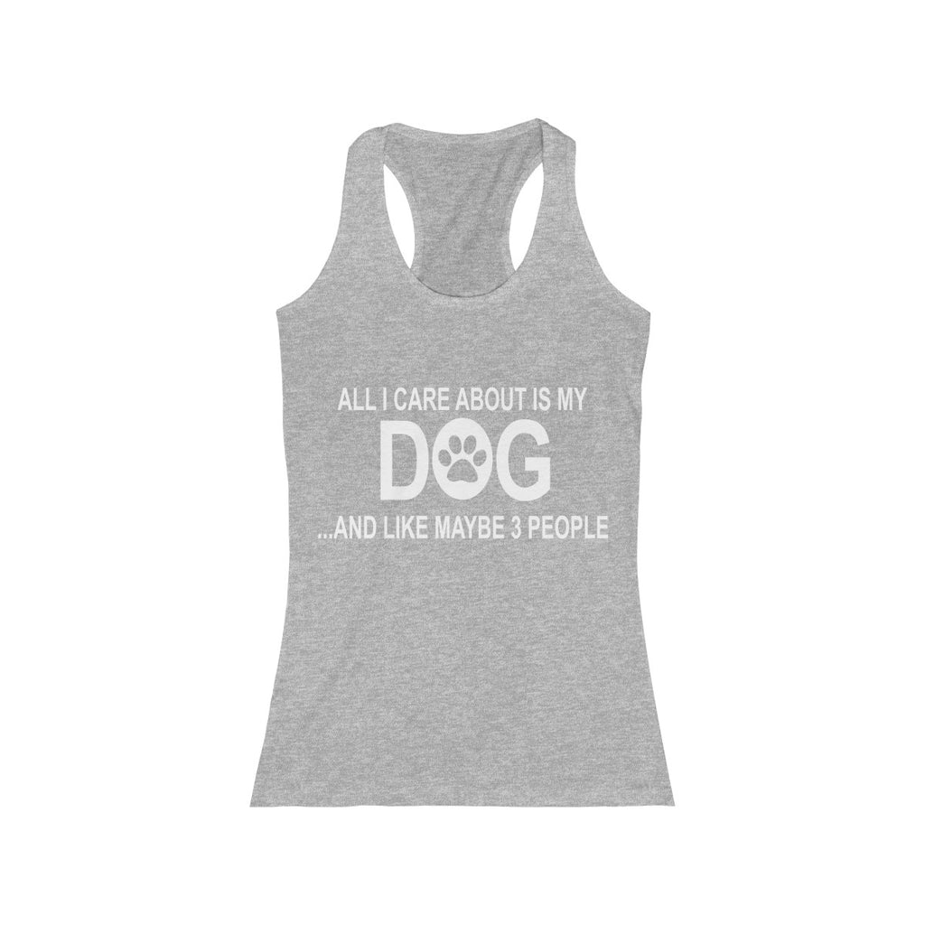 All I care about is my dog and like maybe 3 people racerback tank top for women dog lovers- Mucho Poocho