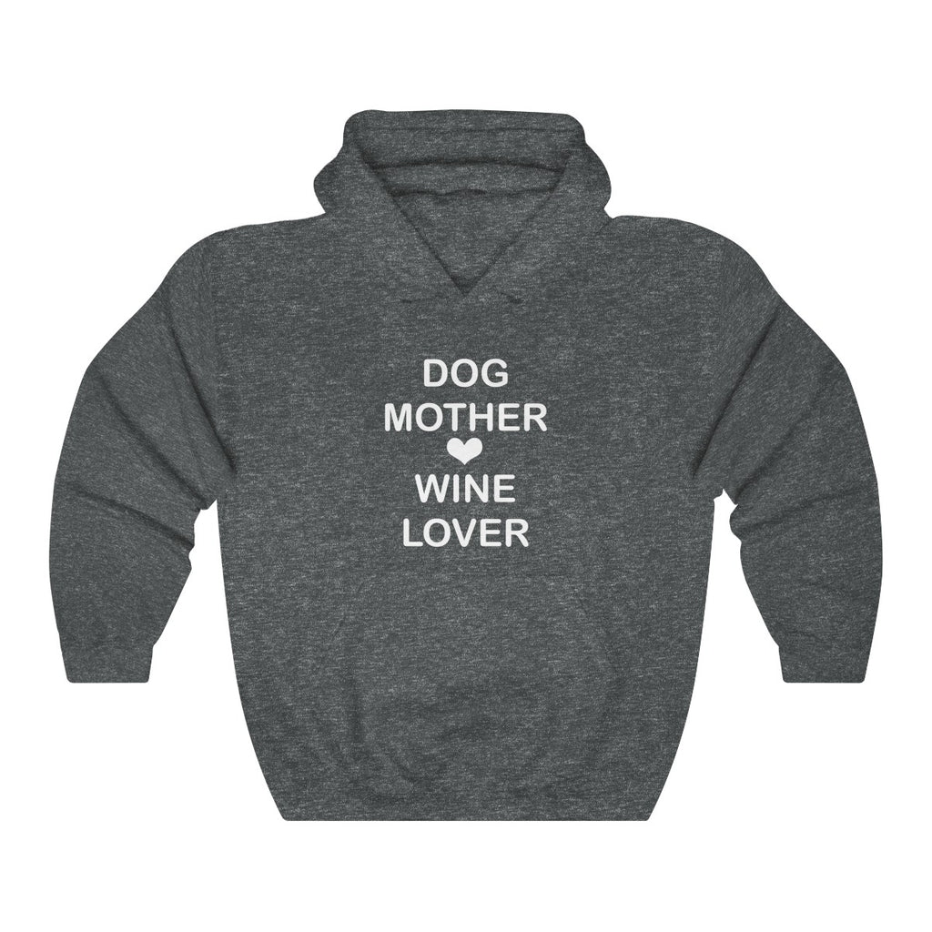 DOG MOTHER WINE LOVER HEAVY UNISEX HOODIE