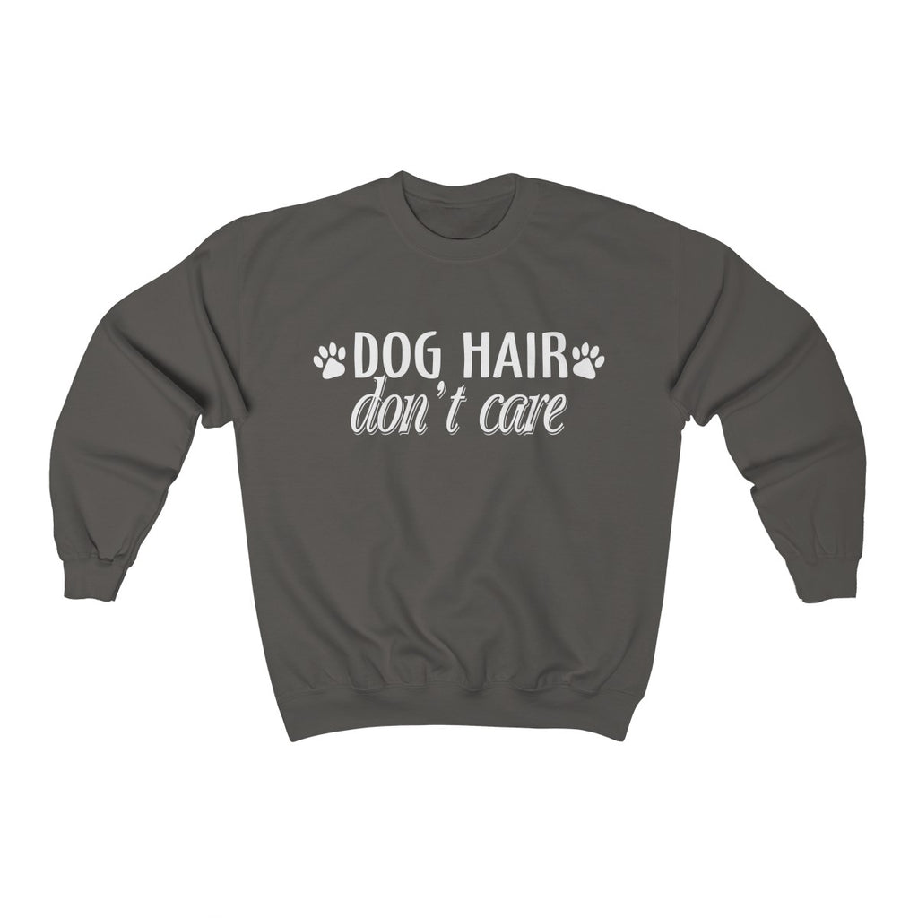 DOG HAIR DON'T CARE UNISEX CREWNECK SWEATSHIRT