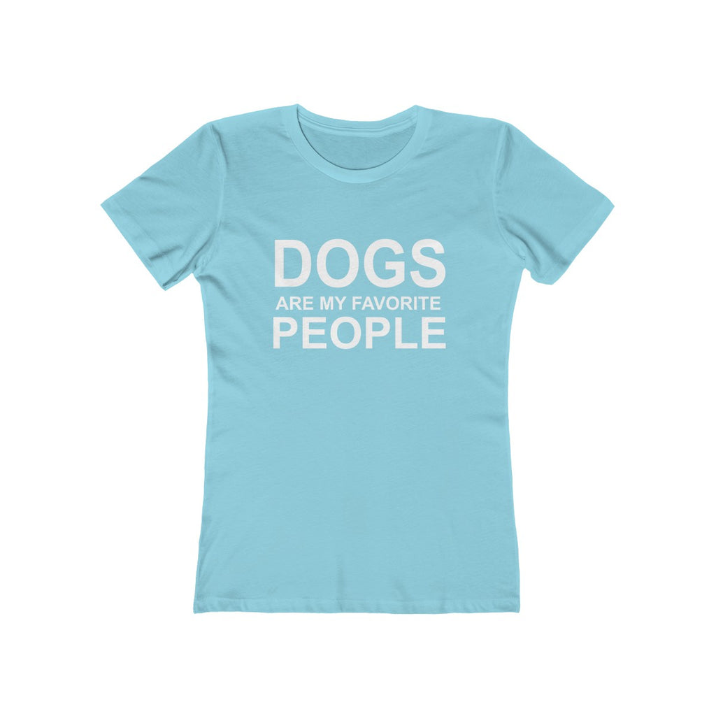 Dogs are my favorite people boyfriend tee for women for dog lovers and dog moms baby blue - Mucho Poocho