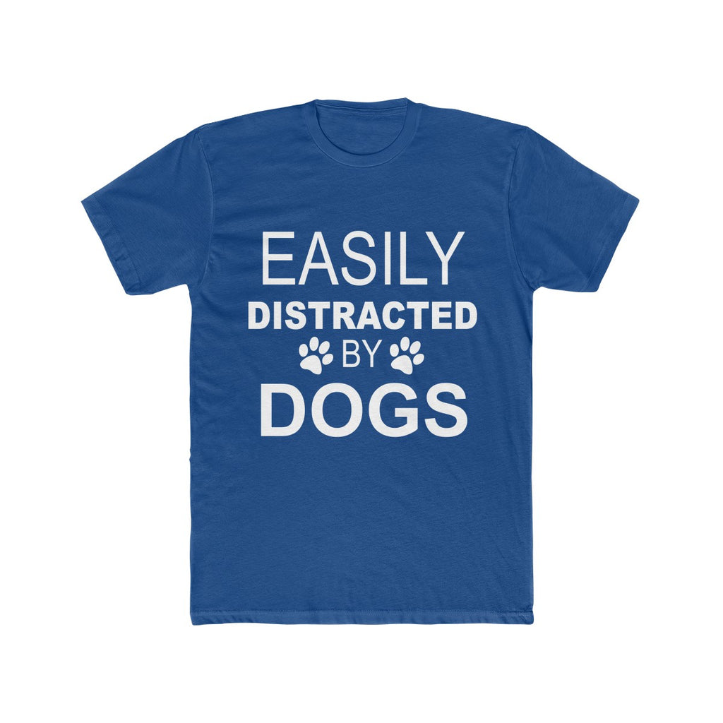 EASILY DISTRACTED BY DOGS PREMIUM TEE