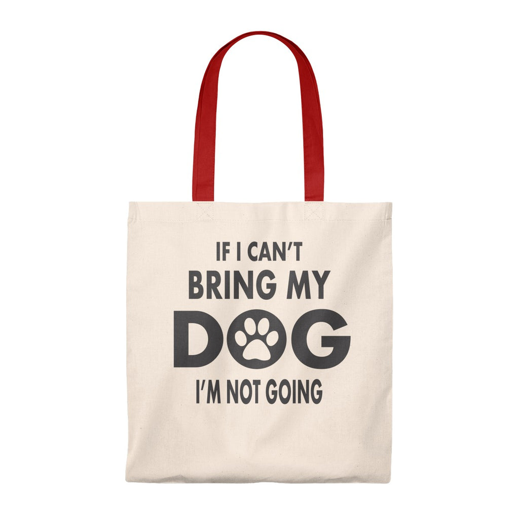 IF I CAN'T BRING MY DOG I'M NOT GOING VINTAGE TOTE BAG