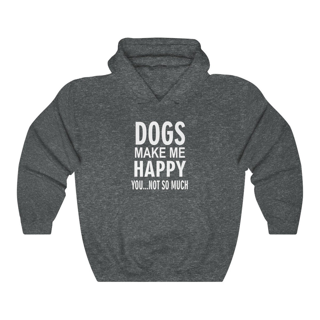 DOGS MAKE ME HAPPY YOU NOT SO MUCH HEAVY UNISEX HOODIE DOG LOVER CLOTHING APPAREL