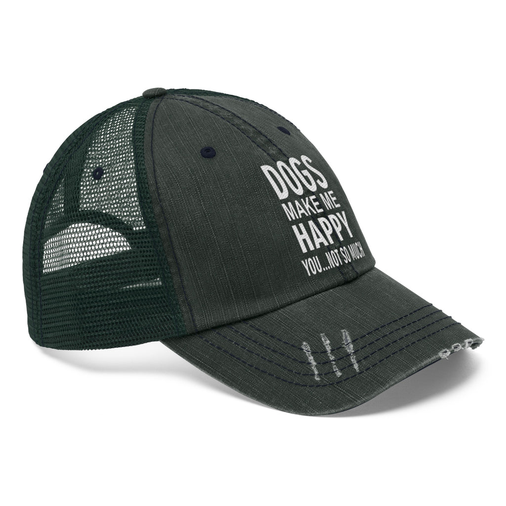 Dog Make Me Happy you not so much trucker cap for dog lovers - Mucho Poocho