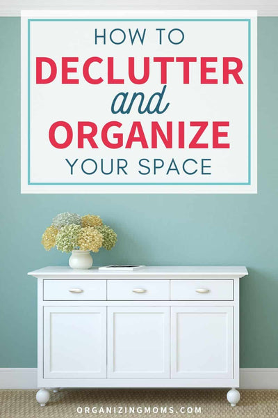 Why you need to declutter AND organize space if you want lasting results