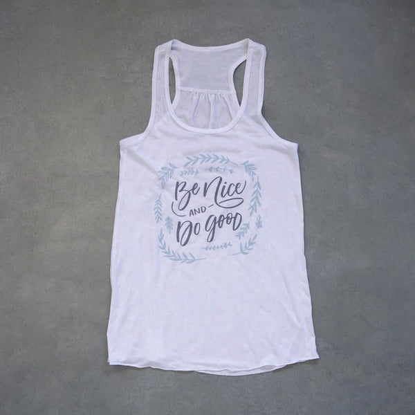 Be Nice and Do Good Tank Top (Ladies Fitted) - Limited Edition