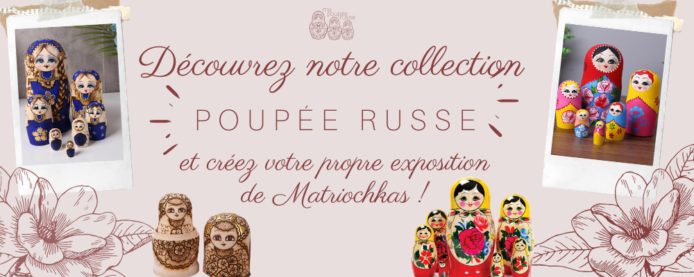 Collection Poupée Russe.