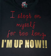 "Load image into Gallery viewer, ""I'M UP"" shirt"