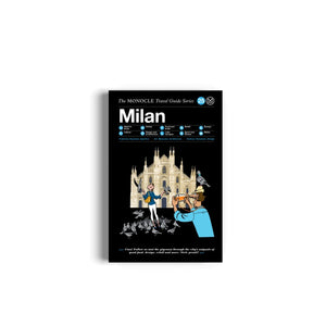MILAN  -  THE MONOCLE TRAVEL GUIDE