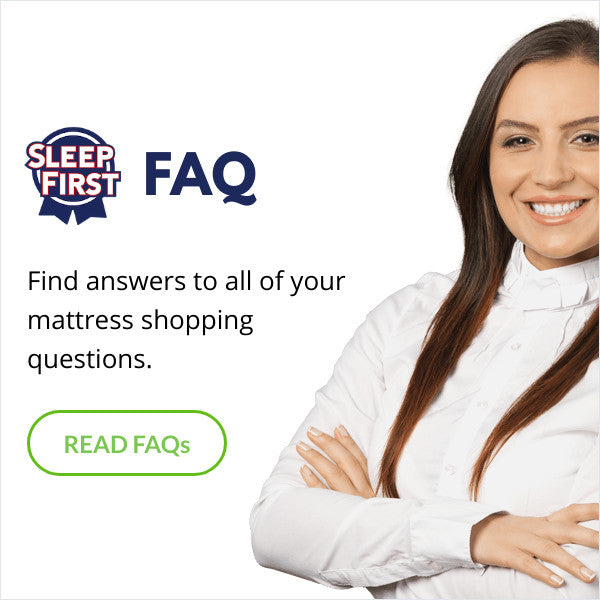 Sleep First Mattress FAQ Page