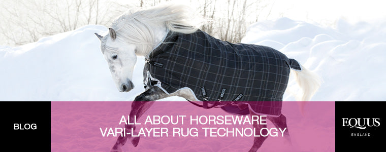 All About Horseware Vari-Layer Rug Technology