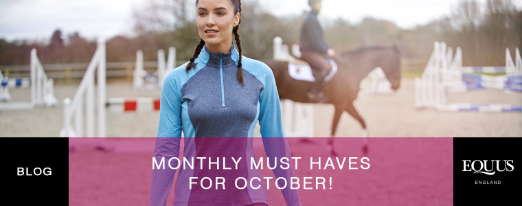 Equestrian Monthly Must Haves October 2017