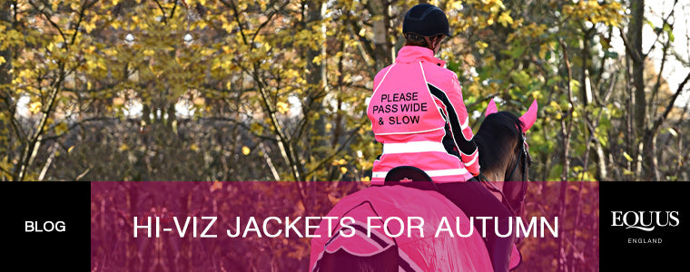 blog: what are the best hi-viz jackets for autumn horse riding?