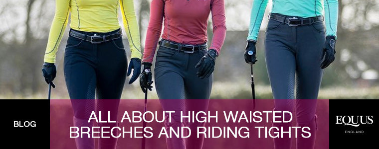 All About High Waisted Breeches and High Waist Riding Tights