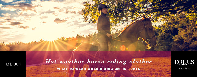 Hot weather horse riding clothes