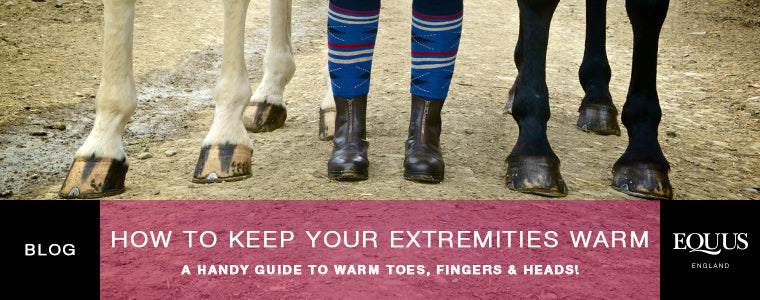 how to keep your extremities warm when horse riding