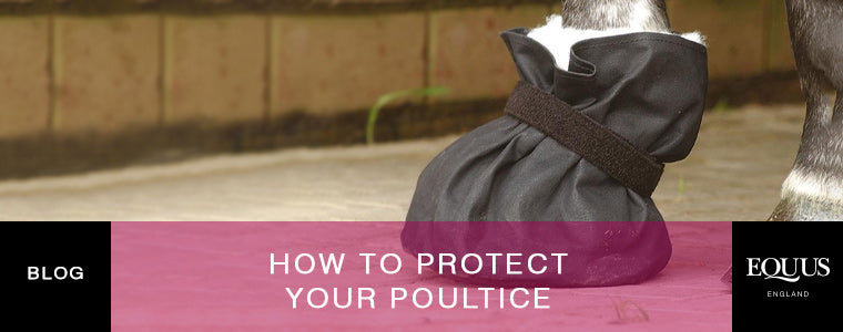 how to protect your poultice
