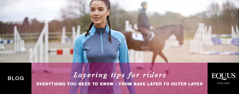 Layering tips for horse riders