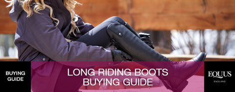 Long Horse Riding Boots Buying Guide