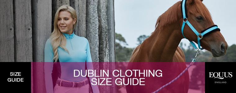 Dublin Equestrian Clothing Size Guide