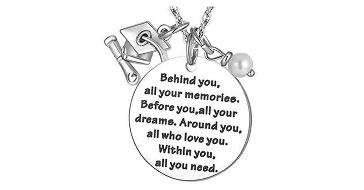 "Graduation Necklace Gift ""Behind You All Your Memories, Before You All Your Dreams"" – Just $11.99!"