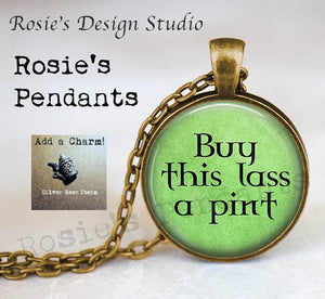 Irish Beer Pendant Necklace - Buy this lass a pint necklace - Beer Lover - Buy this girl a beer - St. Patricks Day Pendant - Saint Patrick