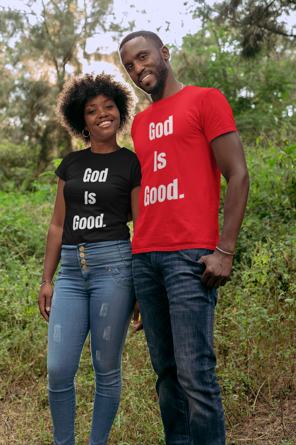 God Is Good. adult shirt (3 colors)