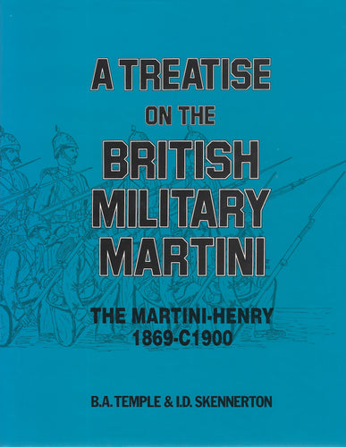 A Treatise on the British Military Martini Vol 1 .450 Rifles and Carbines - 600006