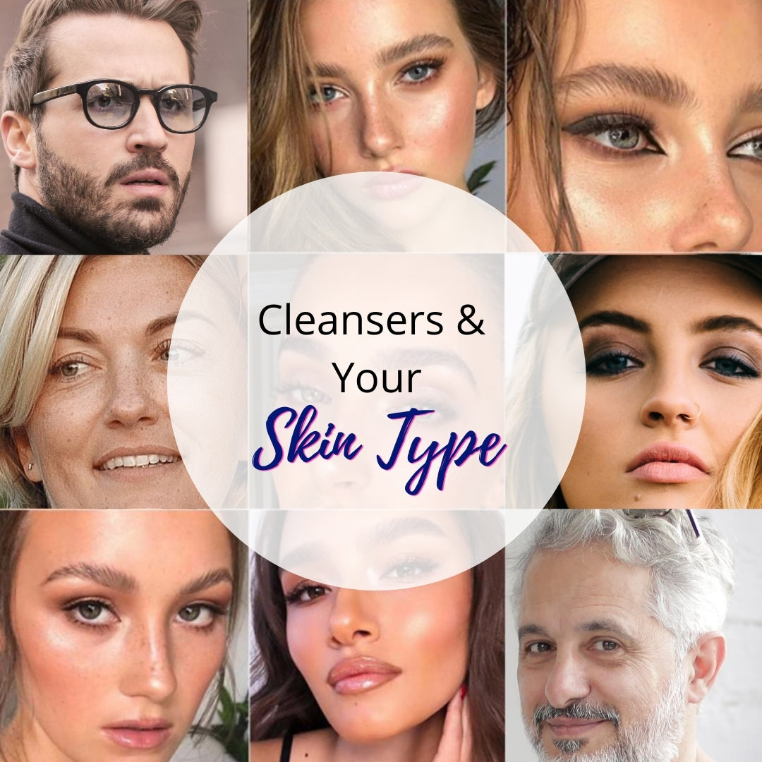 How to Choose the RIGHT Face Cleanser for Your Skin Type