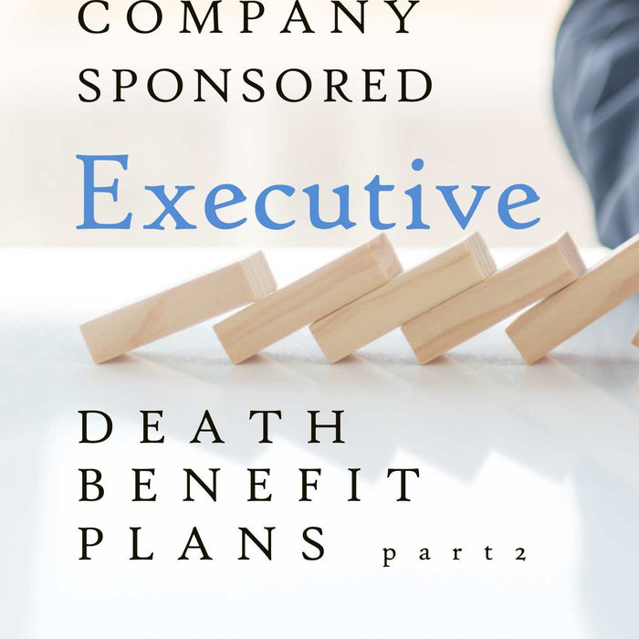 Company Sponsored Death Benefit Plans