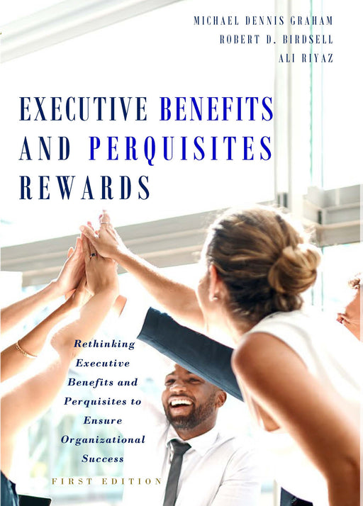 Executive Benefits and Perquisites Rewards